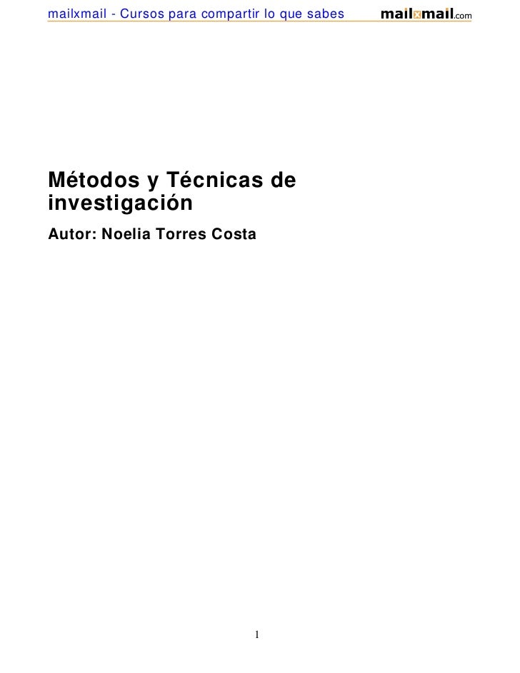mailxmail - Cursos para compartir lo que sabesMétodos y Técnicas deinvestigaciónAutor: Noelia Torres Costa                ...