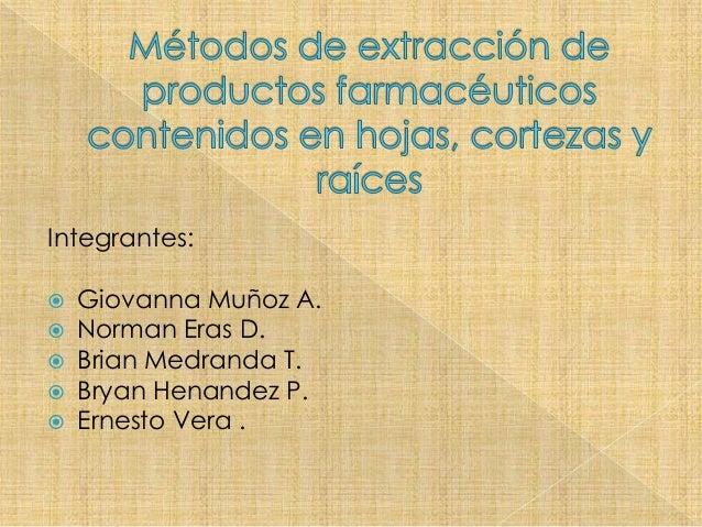 Integrantes:  Giovanna Muñoz A.  Norman Eras D.  Brian Medranda T.  Bryan Henandez P.  Ernesto Vera .