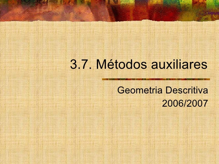 3.7. Métodos auxiliares Geometria Descritiva 2006/2007