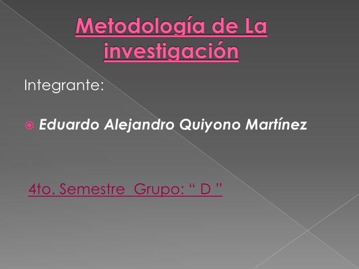 """Integrante:   Eduardo Alejandro Quiyono Martínez4to. Semestre Grupo: """" D """""""