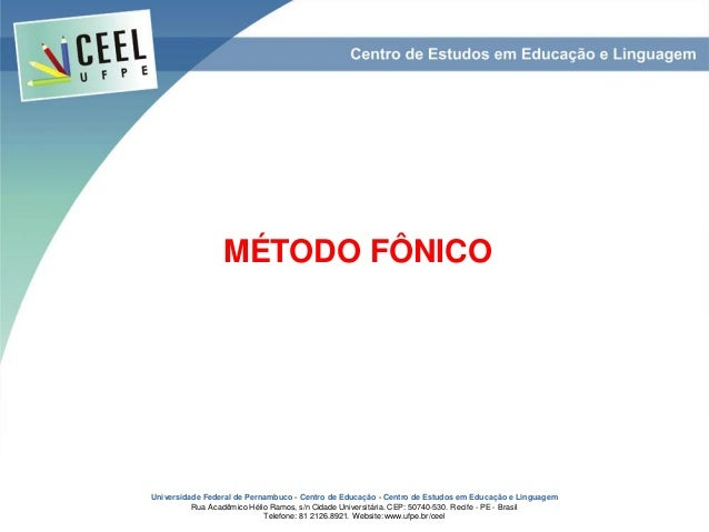Universidade Federal de Pernambuco - Centro de Educação - Centro de Estudos em Educação e Linguagem Rua Acadêmico Hélio Ra...