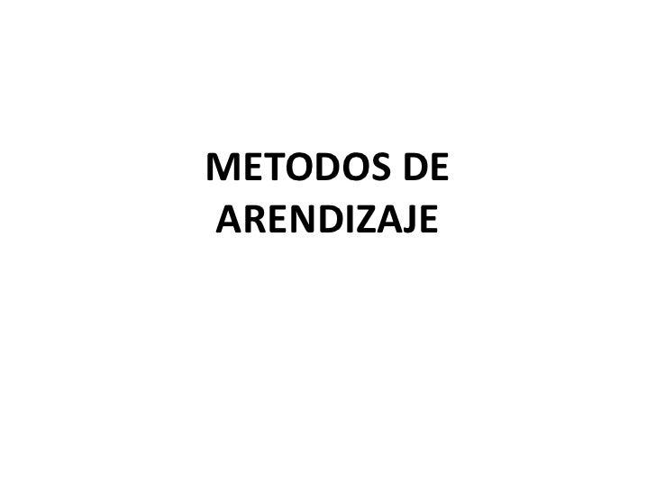METODOS DE ARENDIZAJE<br />