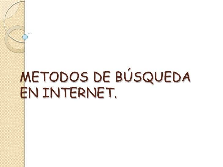 METODOS DE BÚSQUEDAEN INTERNET.