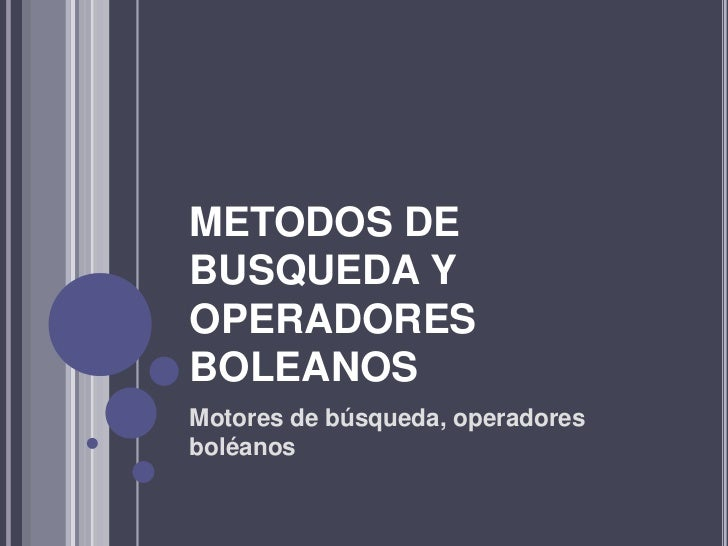 Metodos de busqueda y operadores boleanos