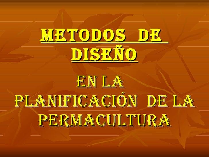 METODOS  DE  DISEÑO EN LA  planificación  de la PERMACULTURA