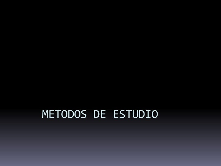 METODOS DE ESTUDIO<br />