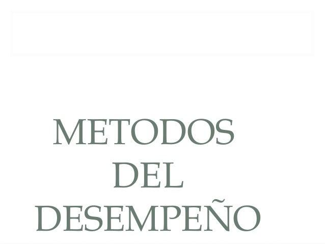 METODOS   DELDESEMPEÑO