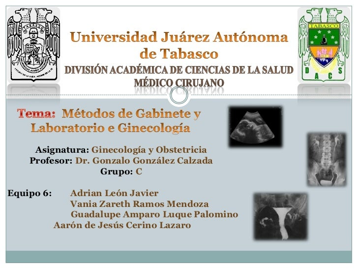 Metodos de gabinete y laboratorio en ginecoobstetricia equipo 6  terminada