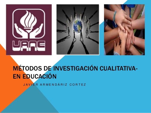 Metodos de investigacion cualitativa en educacion javieruane