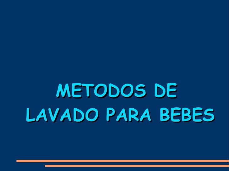 METODOS DE LAVADO PARA BEBES
