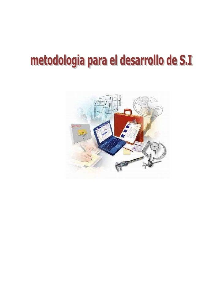 120586578105<br />METODOS DEL DESARROLLO DE SISTEMA DE INFORMACION<br />Métodos de Desarrollo de Sistemas<br />Son Pautas ...
