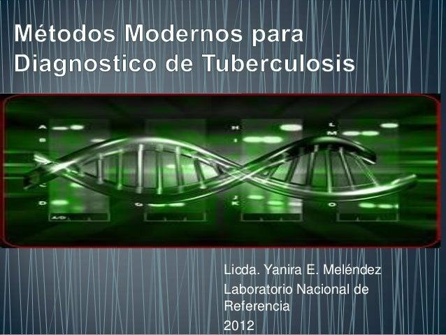 Licda. Yanira E. MeléndezLaboratorio Nacional deReferencia2012