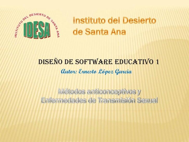 Diseño de software educativo 1      Autor: Ernesto López Garcia