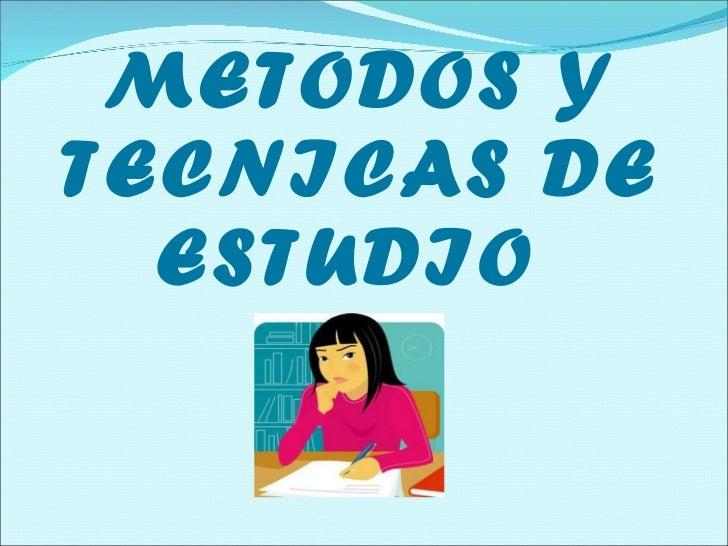 Metodos y tecnicas de estudio
