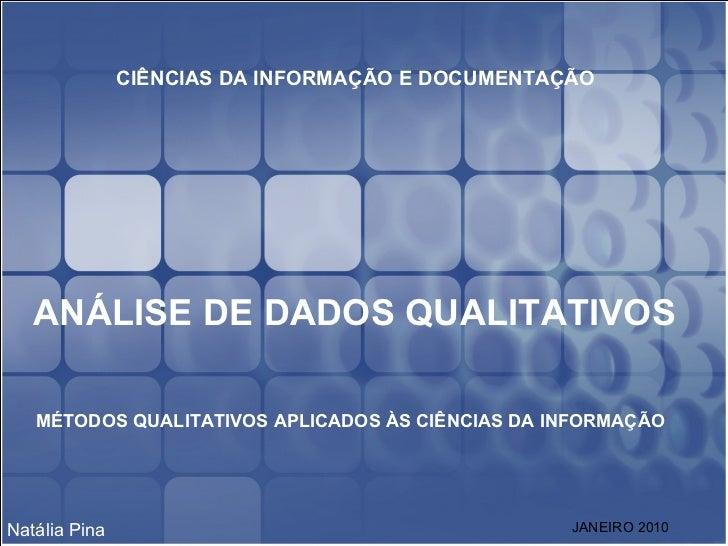 Natália Pina ANÁLISE DE DADOS QUALITATIVOS MÉTODOS QUALITATIVOS APLICADOS ÀS CIÊNCIAS DA INFORMAÇÃO CIÊNCIAS DA INFORMAÇÃO...