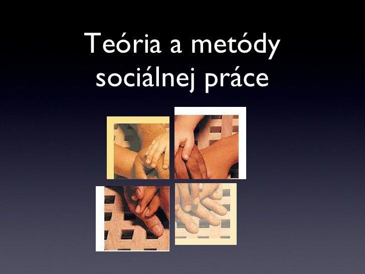 Teória a metódy sociálnej práce