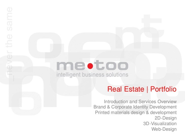 Real Estate | Portfolio     Introduction and Services OverviewBrand & Corporate Identity DevelopmentPrinted materials desi...