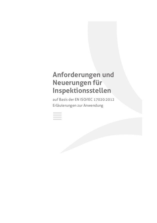 Anforderungen und Neuerungen für Inspektionsstellen auf Basis der EN ISO/IEC 17020:2012 Erläuterungen zur Anwendung