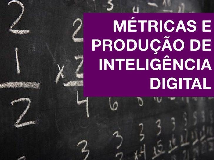 Métricas e Produção de Inteligência Digital