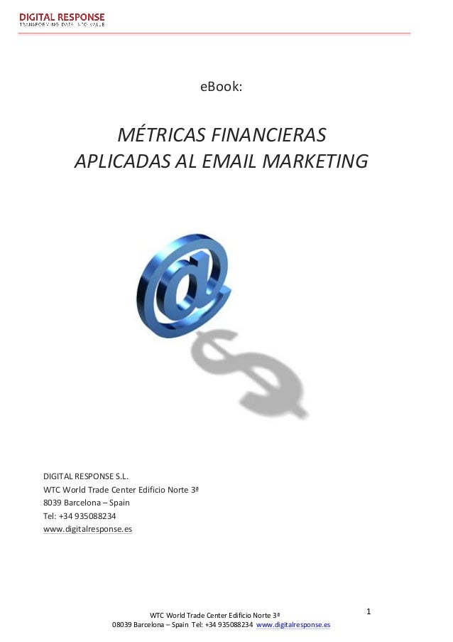 eBook:	   	    	     MÉTRICAS	   FINANCIERAS	    APLICADAS	   AL	   EMAIL	   MARKETING	    	    	   	  ...