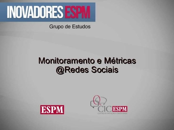 Monitoramento e Métricas @Redes Sociais