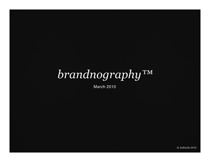 brandnography™      March 2010                       ©  AnEmilie  2010
