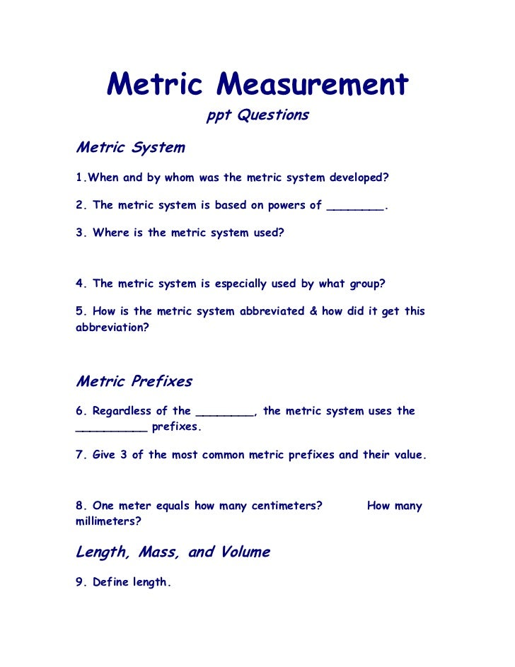 Metric Measurement                      ppt QuestionsMetric System1.When and by whom was the metric system developed?2. Th...