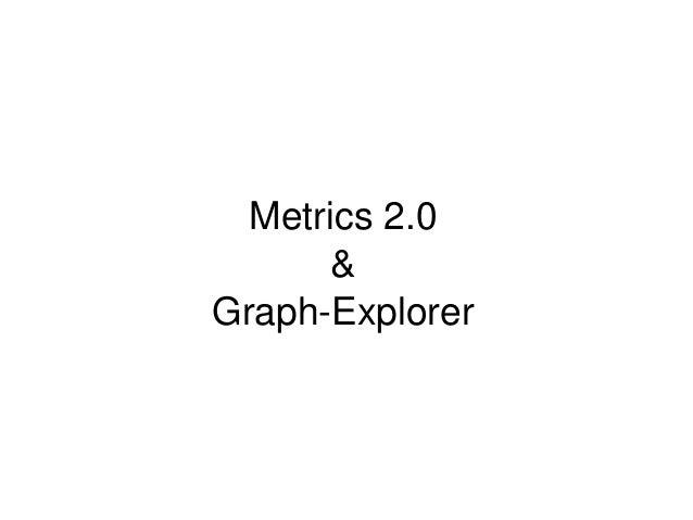 Metrics2.0 & GraphExplorer