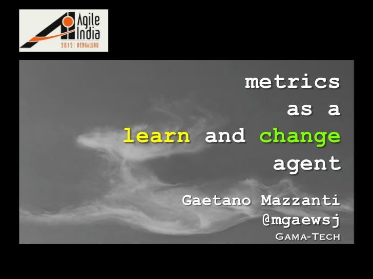 Metrics As A Learn And Change Agent