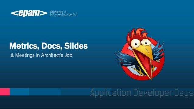 Metrics, Docs, Slides & Meetings in Architect's Job