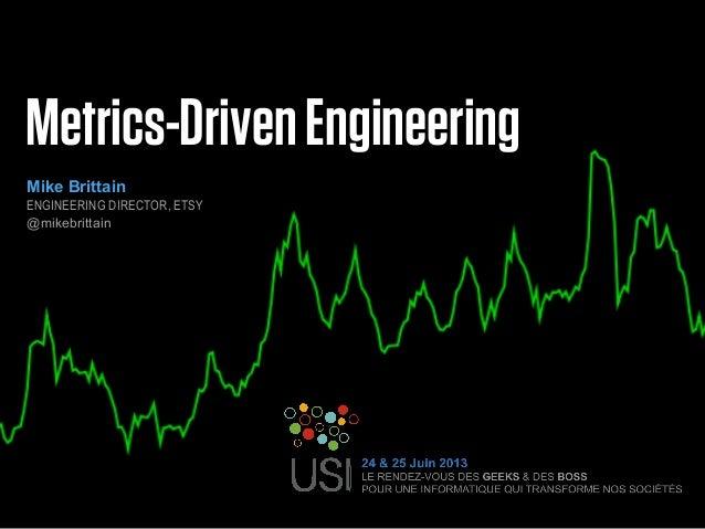 Metrics Driven Engineering
