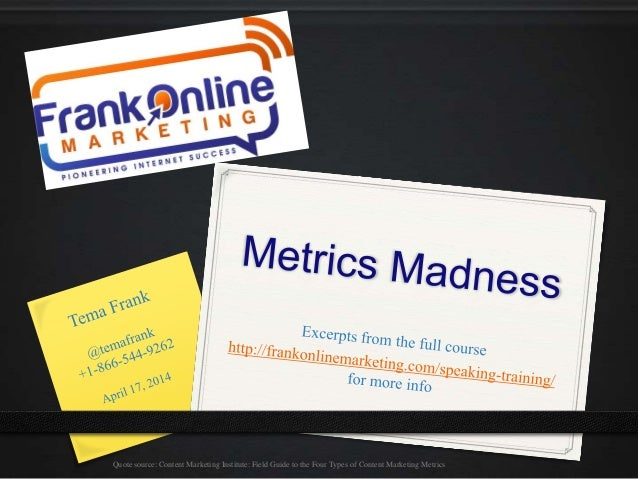 Quote source: Content Marketing Institute: Field Guide to the Four Types of Content Marketing Metrics