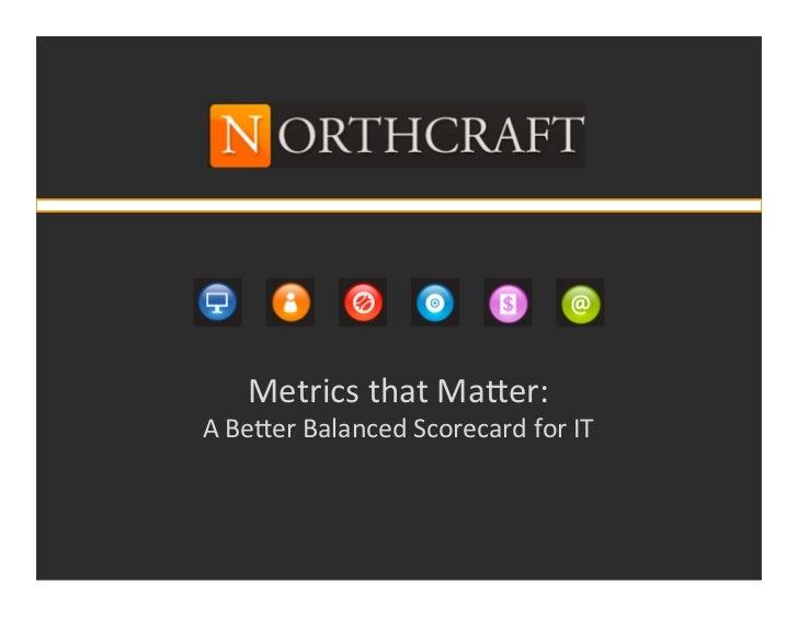 Metrics that Matter, A Better Balanced Scorecard for IT