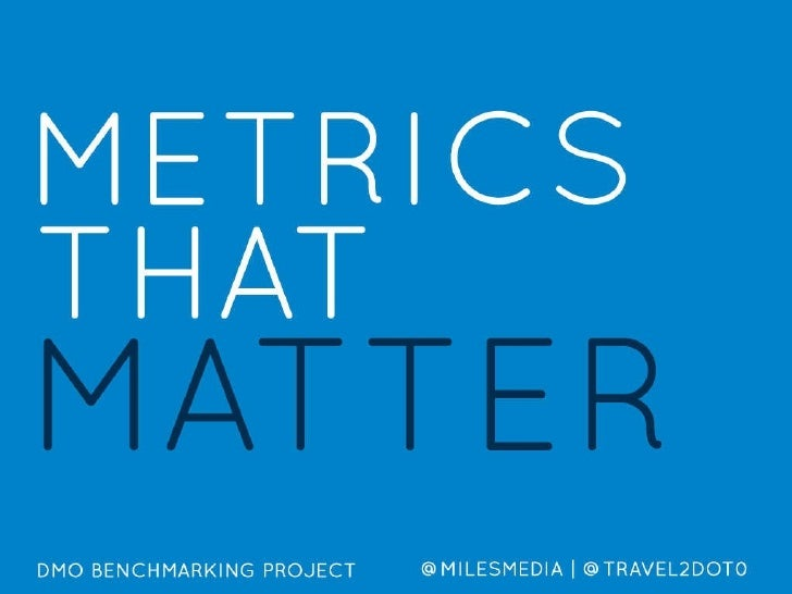 Tourism Metrics That Matter / DMO Benchmarking Project