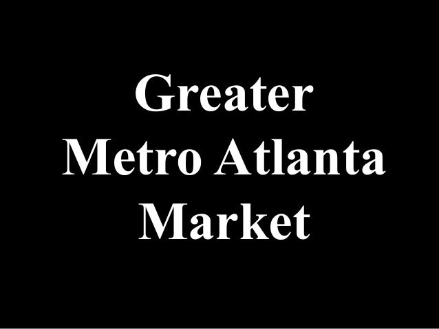 Greater Metro Atlanta Market