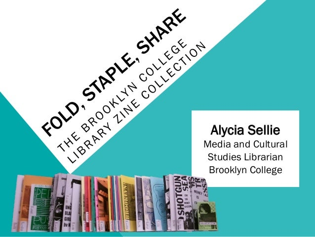 Fold, Staple, Share: The Brooklyn College Library Zine Collection