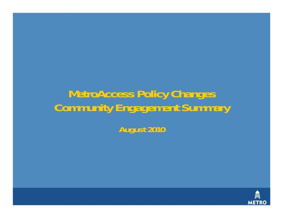 MetroAccess Policy Changes Community Engagement Summary           August 2010