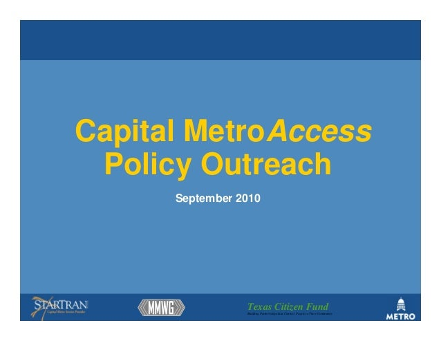 Texas Citizen FundBuilding Partnerships that Connect People to Their Community Capital MetroAccess Policy Outreach Septemb...