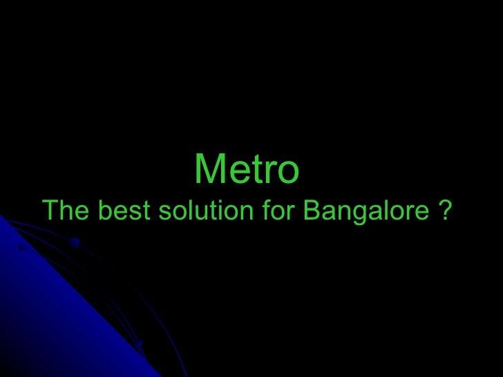 Metro And Bangalore