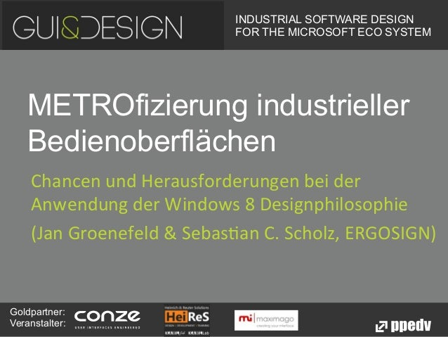 INDUSTRIAL SOFTWARE DESIGN                                      FOR THE MICROSOFT ECO SYSTEM    METROfizierung industriell...