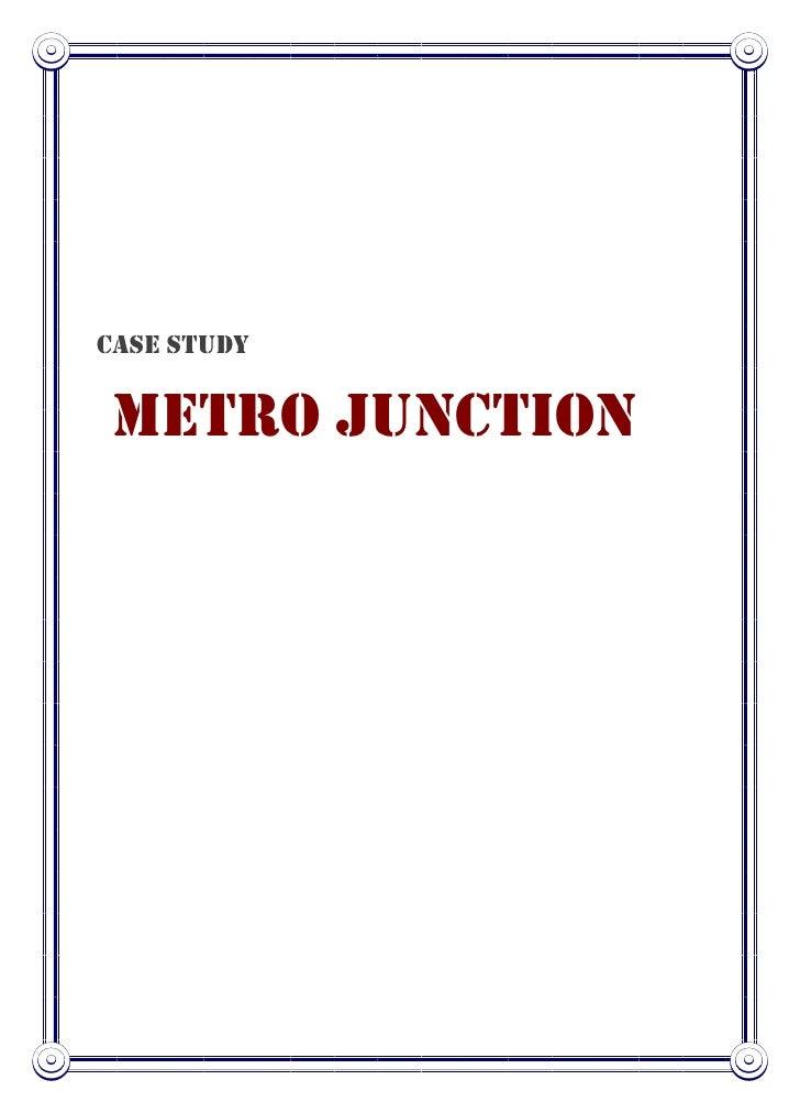 Case study Metro junction