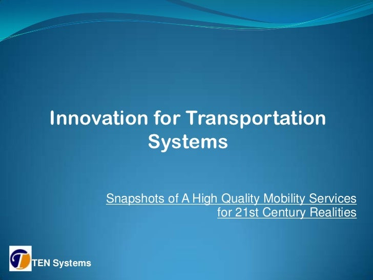 Innovation for Transportation             Systems              Snapshots of A High Quality Mobility Services              ...