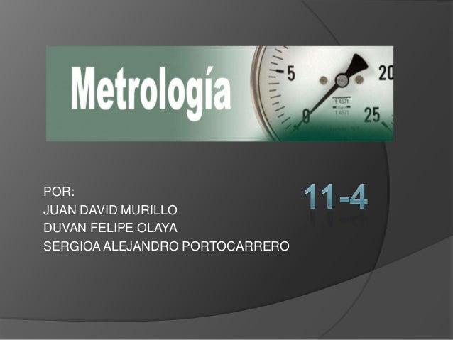 POR:JUAN DAVID MURILLODUVAN FELIPE OLAYASERGIOA ALEJANDRO PORTOCARRERO
