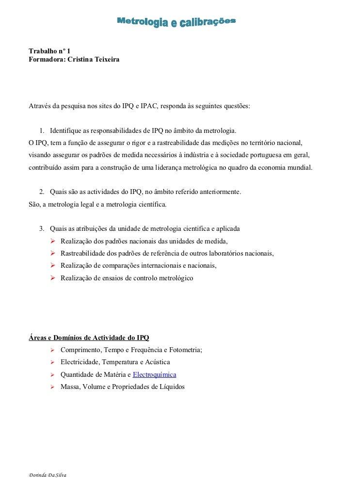 Trabalho nº 1 Formadora: Cristina Teixeira     Através da pesquisa nos sites do IPQ e IPAC, responda às seguintes questões...
