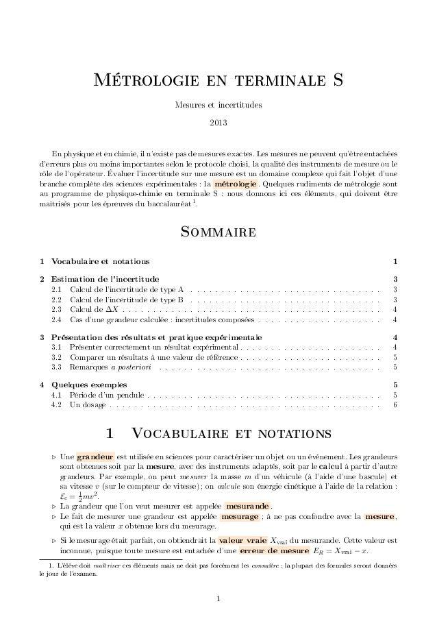 Métrologie en terminale S Mesures et incertitudes 2013 En physique et en chimie, il n'existe pas de mesures exactes. Les m...