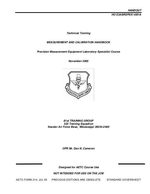 HANDOUT HO E3ABR2P0X1-0B1A Technical Training MEASUREMENT AND CALIBRATION HANDBOOK Precision Measurement Equipment Laborat...