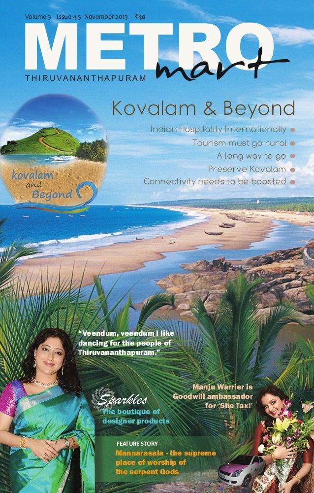METRO mart Volume 3 Issue 4-5 N0vember 2013  `40  T H I R U VA N A N T H A P U R A M  Kovalam & Beyond Indian Hospitality ...