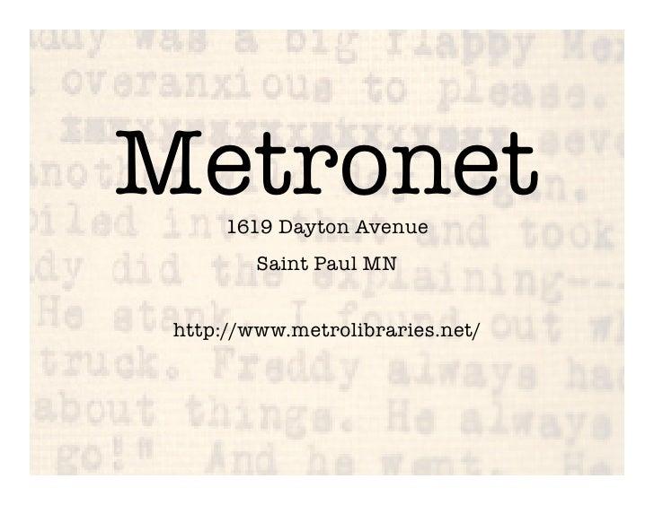 Metronet       1619 Dayton Avenue!                                   !           Saint Paul MN                           ...