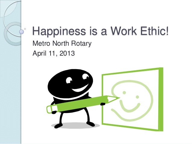 Happiness is a work ethic - By Gale Mote