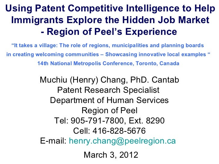 Using Patent Competitive Intelligence to Help Immigrants Explore the Hidden Job Market       - Region of Peel's Experience...